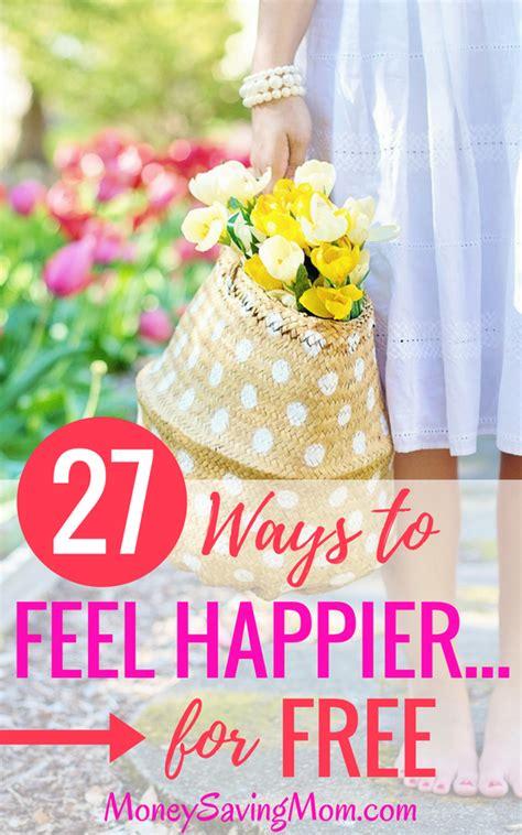 27 Ways To Feel Happier For Free!  Money Saving Mom®
