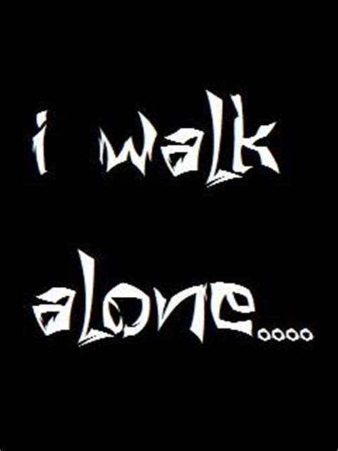 Browse millions of popular fingerprint wallpapers and ringtones on zedge and personalize your phone to suit leave my phone alone!!! Download I walk alone - Iphone saying wallpapers for your mobile cell phone