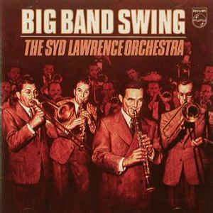 The Syd Lawrence Orchestra* - Big Band Swing (CD, Album ...