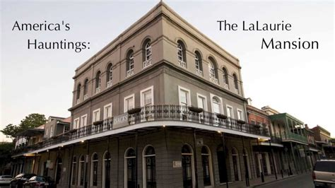 America's Hauntings: The LaLaurie Mansion - YouTube
