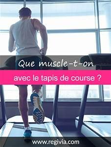 que muscle le tapis de course quelles zones du corps With quels sont les meilleurs tapis de course