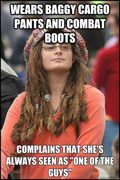 Cargo Pants Meme - wears baggy cargo pants and combat boots complains that she s always seen as quot one of the guys