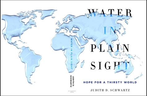 Water In Plain Sight Hope For A Thirsty World Resilience