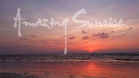 Amazing Nature Scenery : Beautiful Sunrise @Vũng Tàu ...