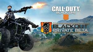 When Does The Call Of Duty Black Ops 4 Blackout Beta End