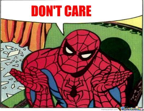Don T Care Meme - spiderman don t care by recyclebin meme center