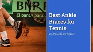 5 Best Ankle Braces For Tennis 2020