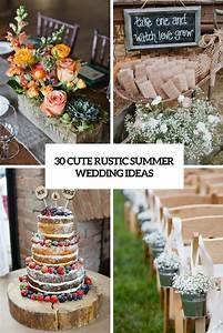 30 cute rustic summer time wedding suggestions decor advisor With wedding ideas for summer