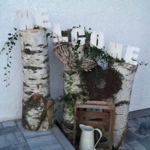 Eingangsbereich Außen Dekorieren : deko eingang haust re hauseingang welcome willkommen birkenstamm holzdeko kreativ ~ Buech-reservation.com Haus und Dekorationen