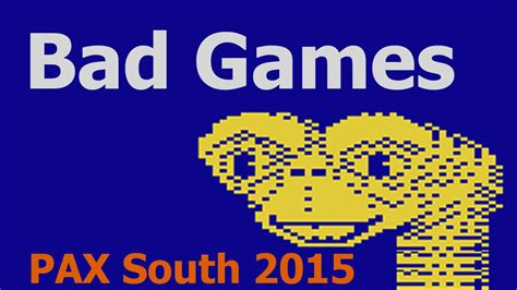 Bad Games  Pax South Youtube