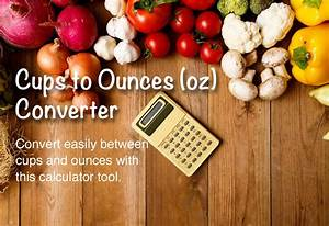 Cups To Ounces And Ounces To Cups Converter