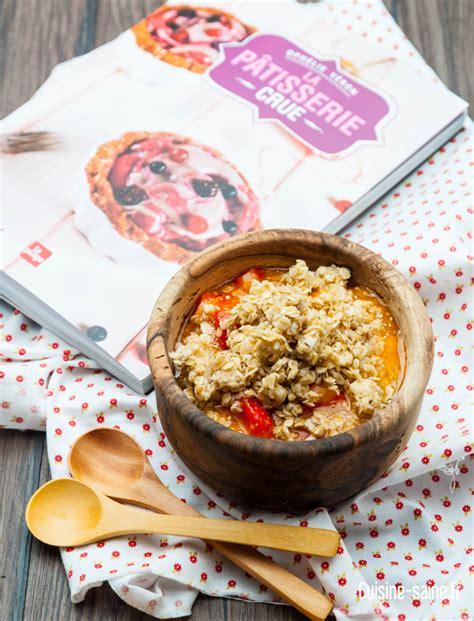 recette cuisine crue pâtisserie crue les recettes crues cuisine saine