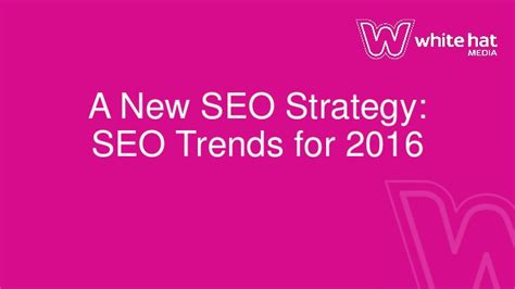 Seo Strategy 2016 by A New Seo Strategy Seo Trends For 2016