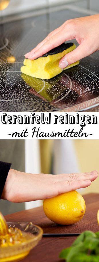 Cerankochfeld Sauber Machen by Ceranfeld Mit Hausmitteln Reinigen So Geht S