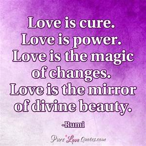 Love is cure. L... Power And Beauty Quotes