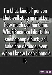 I'm that kind of person that will stay no matter how much ...
