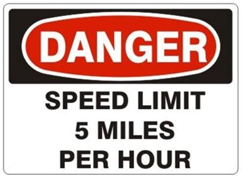 Per Hour by Danger Speed Limit 5 Per Hour Sign
