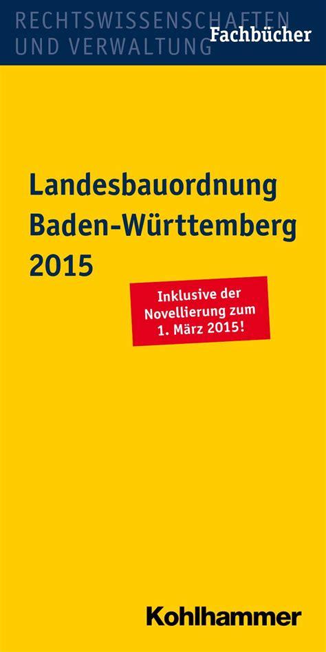 Landesbauordnung Und Baunutzungsverordnung landesbauordnung baden w 252 rttemberg 2015 by kohlhammer