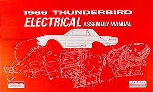 1966 Ford Thunderbird Electrical Assembly Manual Wiring Diagrams 66 Tbird T Bird