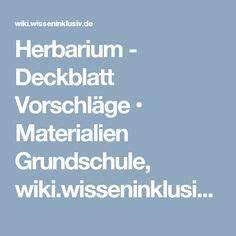 Was Ist Ein Herbarium : herbarium deckblatt vorschl ge materialien grundschule deckblatt ~ A.2002-acura-tl-radio.info Haus und Dekorationen