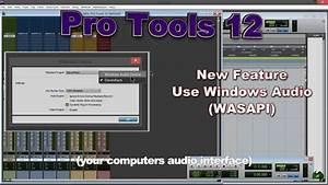 Pro Tools 12 - Use Windows Audio  Wasapi   New Feature