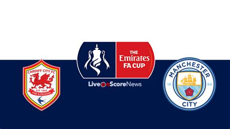 Cardiff vs Manchester City Preview and Prediction Live ...