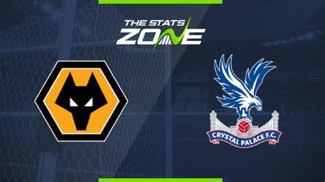 2019-20 Premier League – Wolves vs Crystal Palace Preview ...