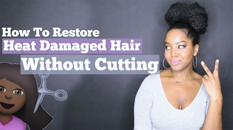 Restore Heat Damaged Hair Without Cutting It Natural