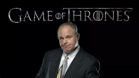 game  thrones looked  dark rush limbaugh