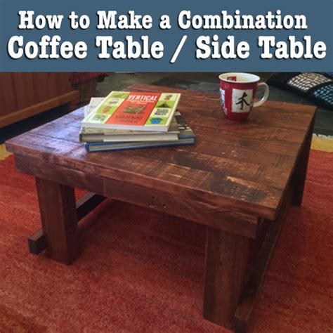 how to make a coffee table side table combination