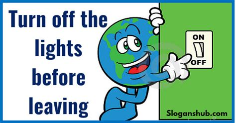 shut the lights off 35 great save electricity slogans sayings