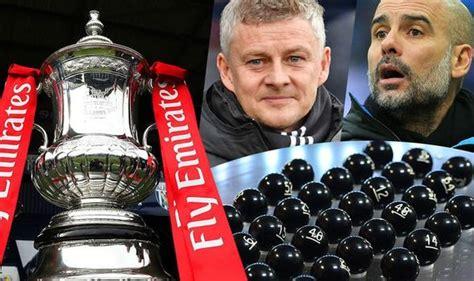 FA Cup draw simulator: Man Utd vs Man City, Liverpool ...