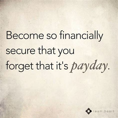financially secure   forget  payday