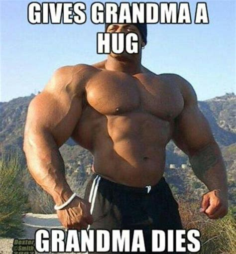 Female Bodybuilder Meme - what happens when a bodybuilder gives grandma a hug
