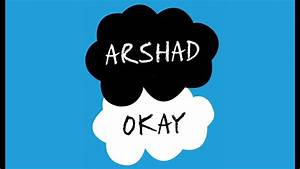 Arshad - Okay (The Fault in Our Stars) - YouTube