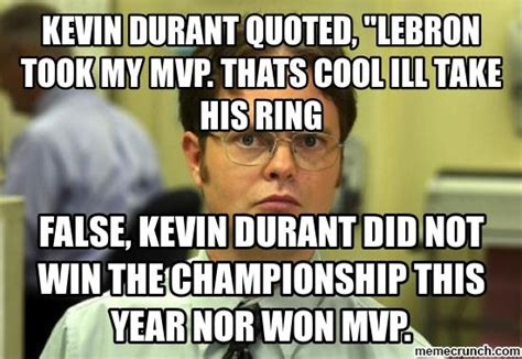 Thats Cool Meme - kevin durant quoted quot lebron took my mvp thats cool ill take his ring