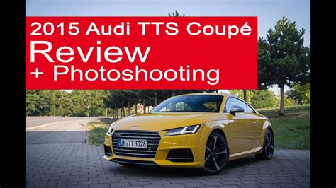 Review Audi Tts Coupe by 2015 Audi Tts Coup 233 Fahrbericht Test Review Inkl