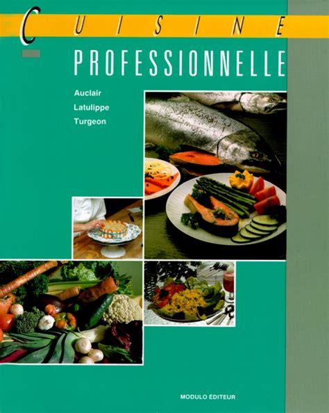 cuisine professionnelle bonnet cuisine professionnelle livre alimentation et cuisine