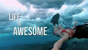 Life is Awesome (#3)