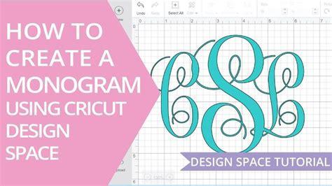 monogram  cricut design space youtube cricut design cricut cricut projects