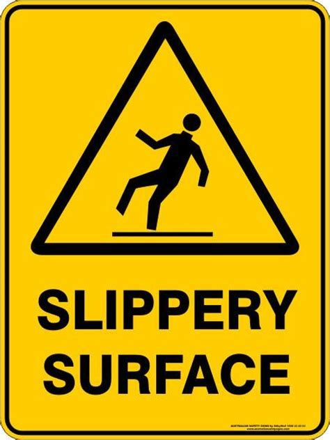 SLIPPERY SURFACE ? Australian Safety Signs