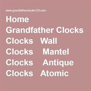 Home Grandfather Clocks Wall Clocks Mantel Clocks Antique Clocks Atomic Clocks Clock Owners