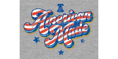 Made and designed by american people. American Made