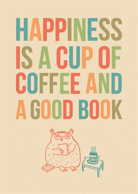 happiness   cup  coffee   good book fortify  life
