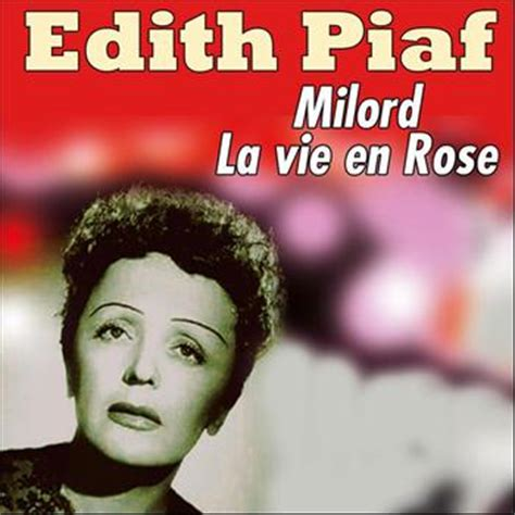 milord lavie en rose  edith piaf mp downloads