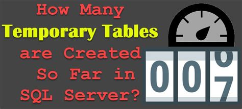 temporary tables  created    sql server