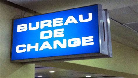 change de bureau ouverture de bureaux de change le gouvernement fait