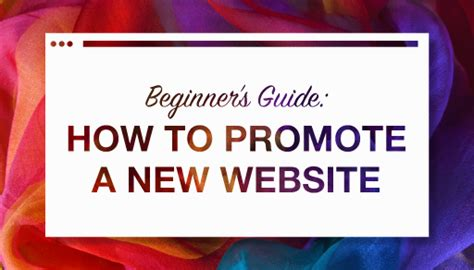 Beginner's Guide How To Promote A New Website