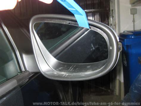 außenspiegel glas wechseln fotoanleitung umfeldbeleuchtung auf led s umr 252 sten fuba am g6 for dummies