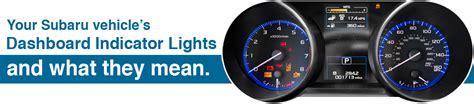 subaru dash lights meaning subaru dashboard indicator light information seattle wa